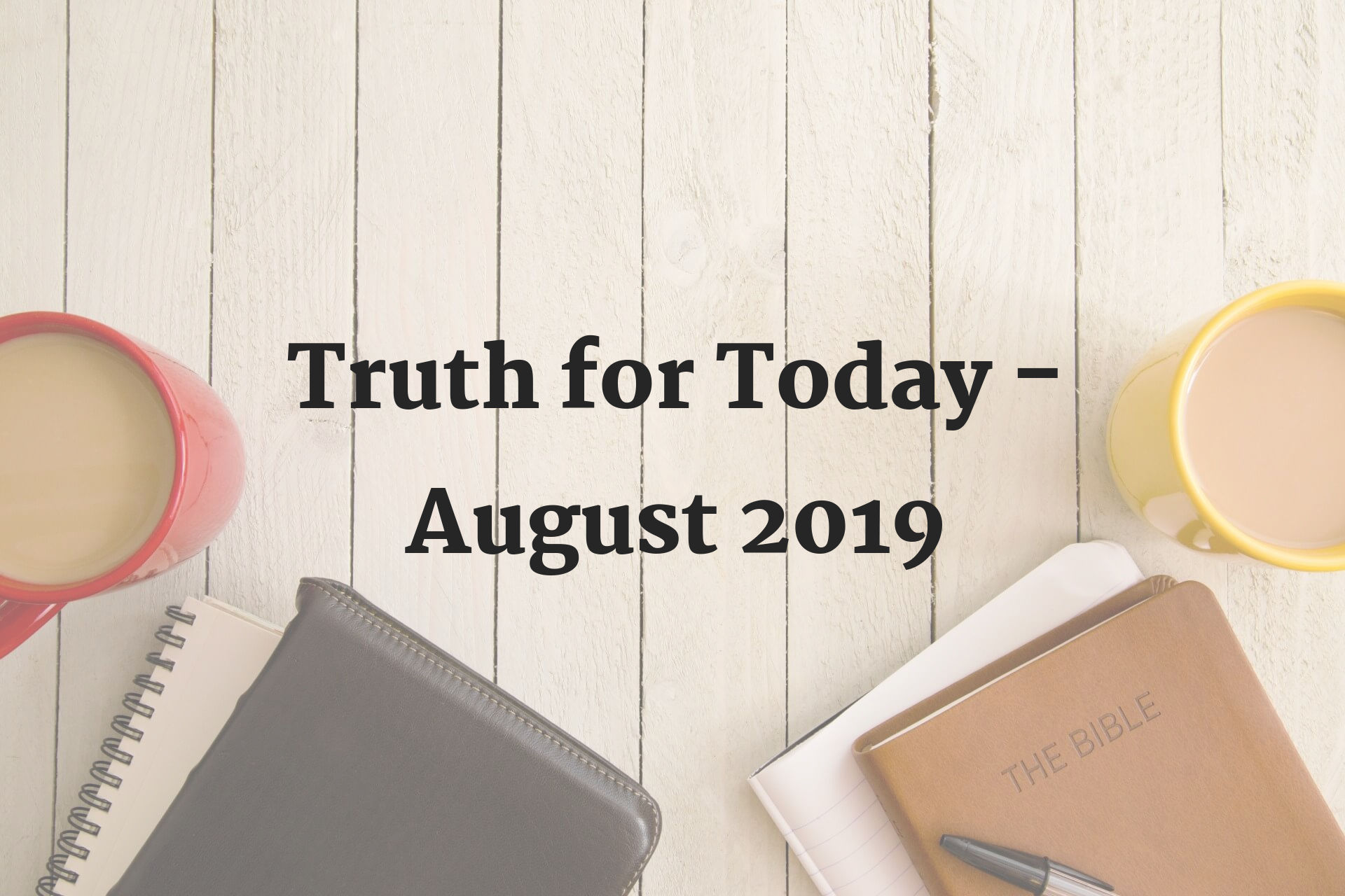 """Featured image for """"Truth for Today – August 2019"""""""