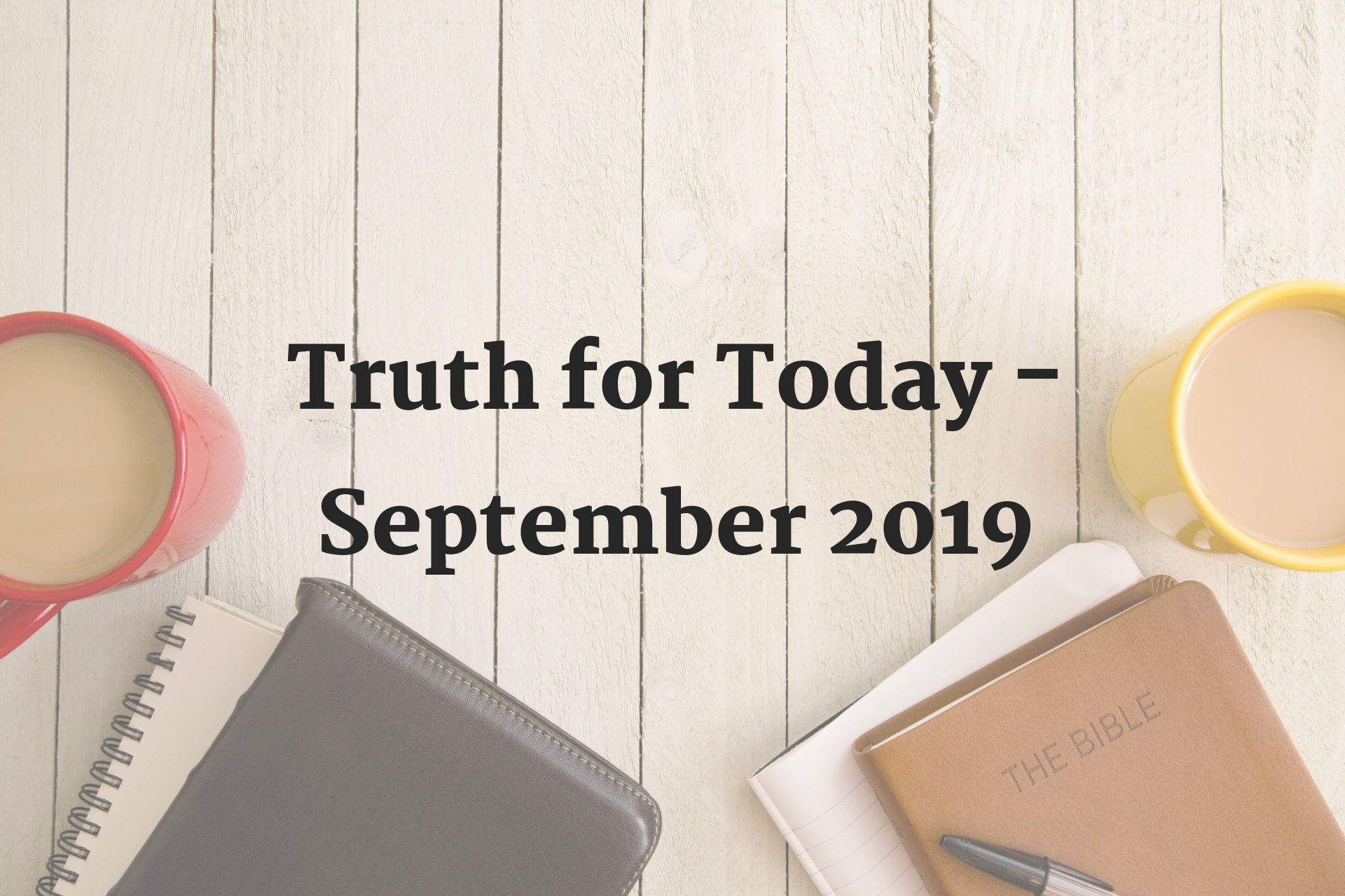"""Featured image for """"Truth for Today – September 2019"""""""