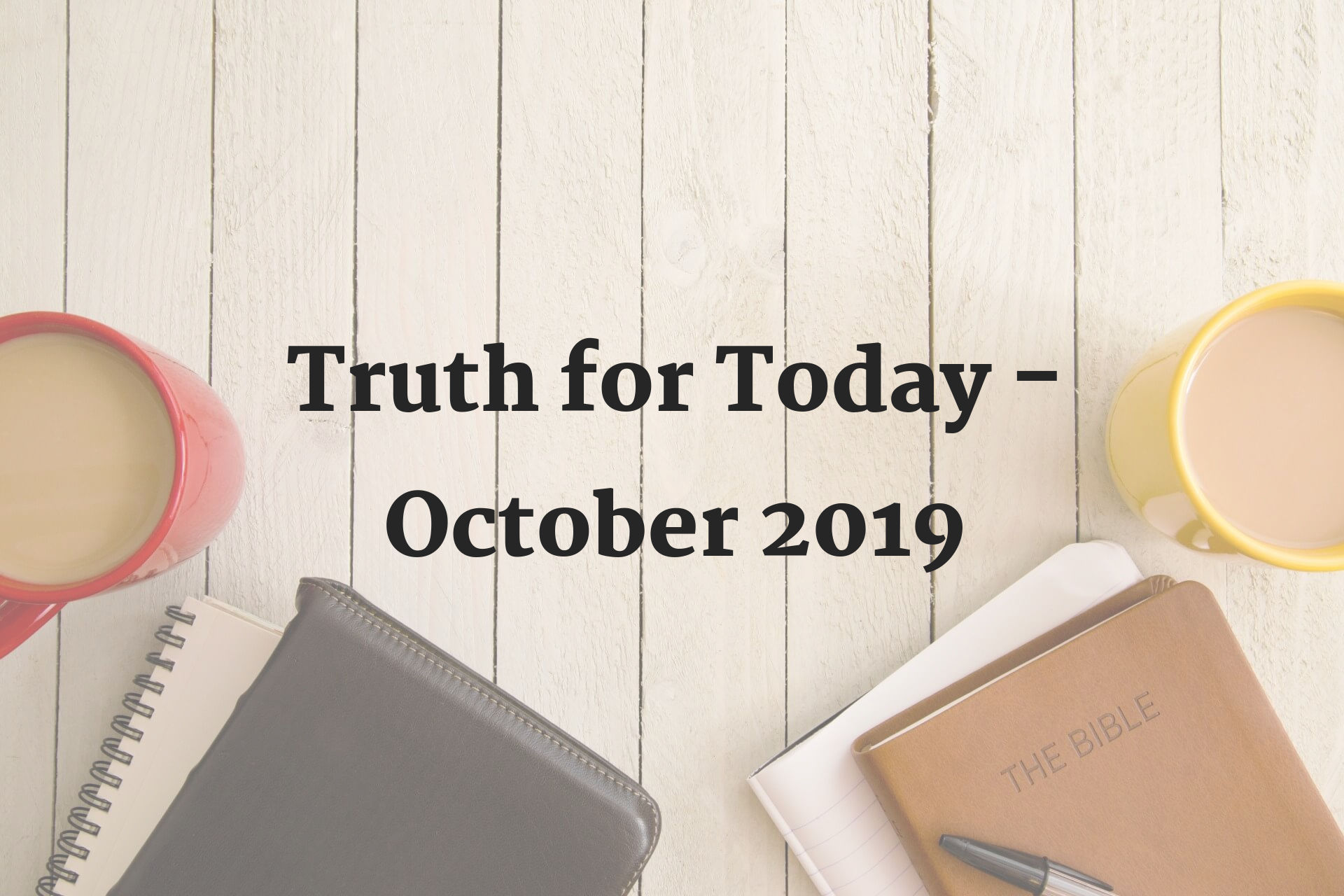 """Featured image for """"Truth for Today – October 2019"""""""